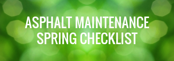 Spring Checklist for asphalt maintenance